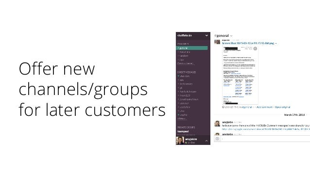 Offer new channels/groups for later customers