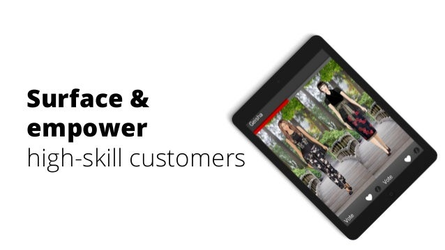 Surface & empower high-skill customers