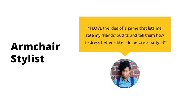 Armchair Stylist Habit Story When I give fashion feedback to others I want to Know if my feedback had an effect So I can Fe...