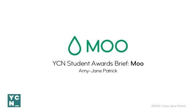 AF205 // Amy-Jane Patrick YCN Student Awards Brief: Moo Amy-Jane Patrick