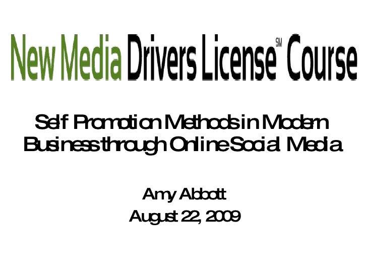 Self Promotion Methods in Modern Business through Online Social Media Amy Abbott August 22, 2009