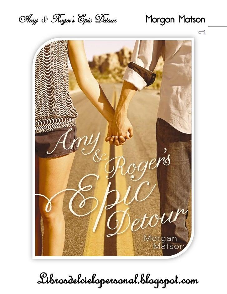 Amy & Rogers Epic Detour   Morgan Matson    Librosdelcielopersonal.blogspot.com