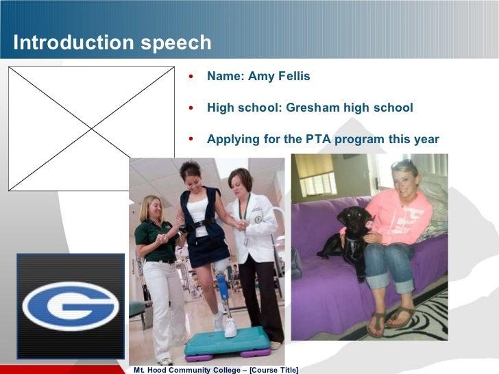 Introduction speech  <ul><li>Name: Amy Fellis </li></ul><ul><li>High school: Gresham high school </li></ul><ul><li>Applyin...