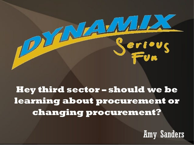 Hey third sector – should we be learning about procurement or changing procurement? Amy Sanders