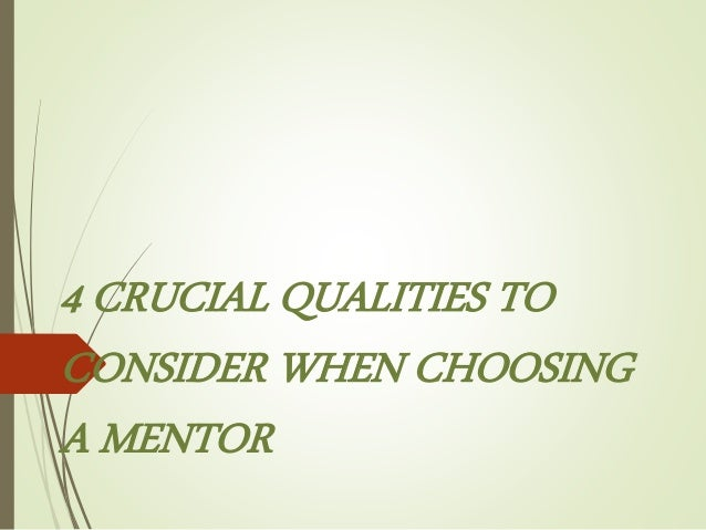 4 CRUCIAL QUALITIES TO CONSIDER WHEN CHOOSING A MENTOR