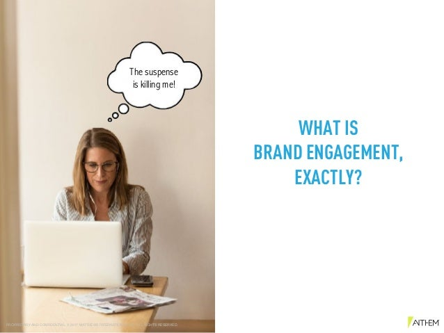 WHAT IS  BRAND ENGAGEMENT, EXACTLY? PROPRIETARY AND CONFIDENTIAL © 2017 MATTHEWS INTERNATIONAL, INC. ALL RIGHTS RESERVED....