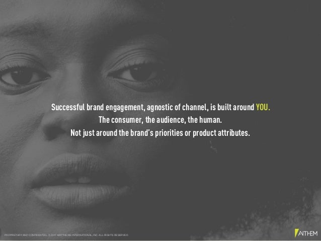 Successful brand engagement, agnostic of channel, is built around YOU. The consumer, the audience, the human. Not just aro...