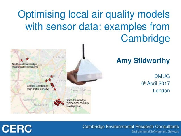 Amy Stidworthy DMUG 6h April 2017 London Optimising local air quality models with sensor data: examples from Cambridge