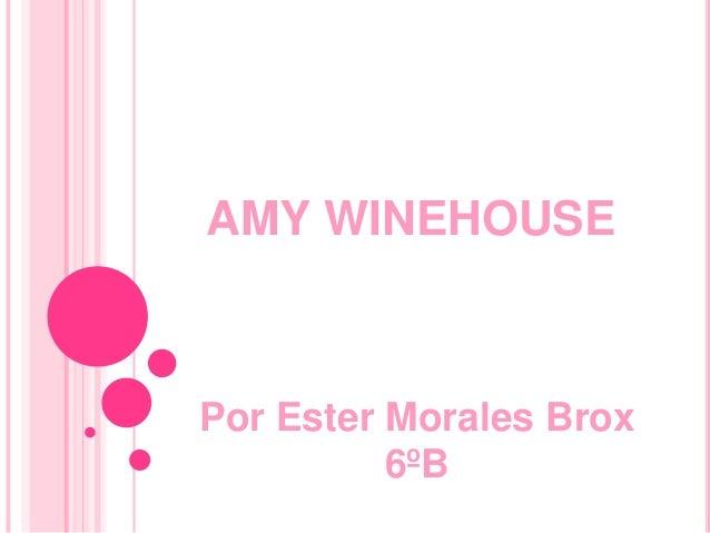 AMY WINEHOUSEPor Ester Morales Brox6ºB