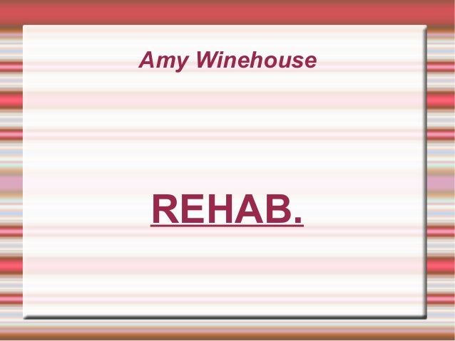 Amy Winehouse REHAB.