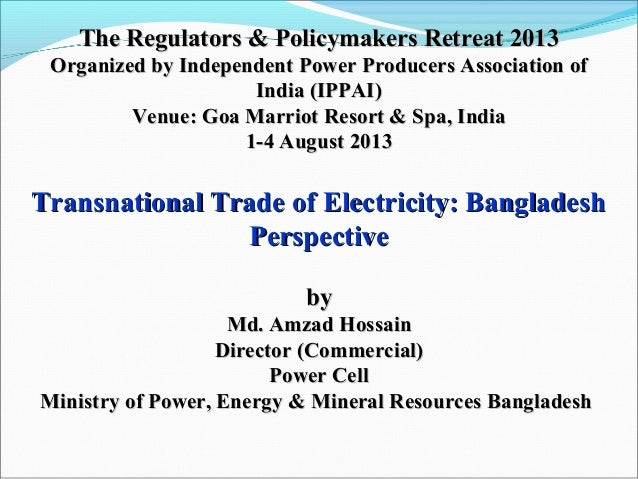 The Regulators & Policymakers Retreat 2013The Regulators & Policymakers Retreat 2013 Organized by Independent Power Produc...