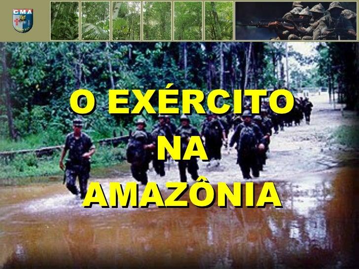 O EXÉRCITO NA AMAZÔNIA