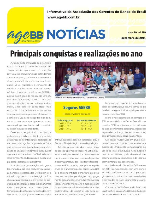 Principais conquistas e realizações no ano FUNDADA EM 1985 A AGEBB existe em função do gerente do Banco do Brasil e, como ...