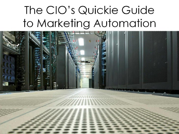 The CIO's Quickie Guide                              to Marketing Automation     ©2010 Allinio LLC – All rights reserved  ...