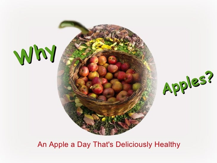 Why Apples? An Apple a Day That's Deliciously Healthy