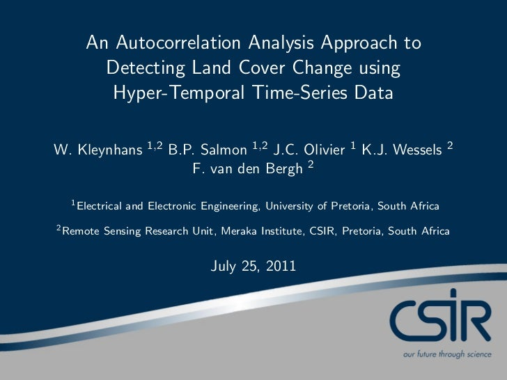 An Autocorrelation Analysis Approach to       Detecting Land Cover Change using        Hyper-Temporal Time-Series DataW. K...