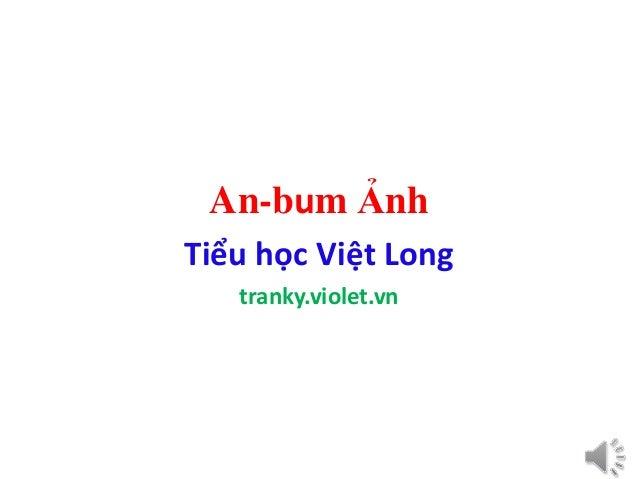 An-bum Ảnh Tiểu học Việt Long tranky.violet.vn