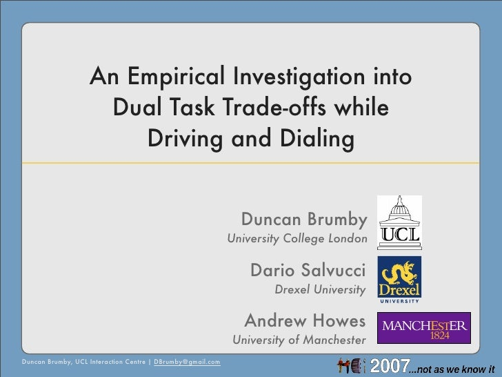 An Empirical Investigation into                     Dual Task Trade-offs while                        Driving and Dialing ...