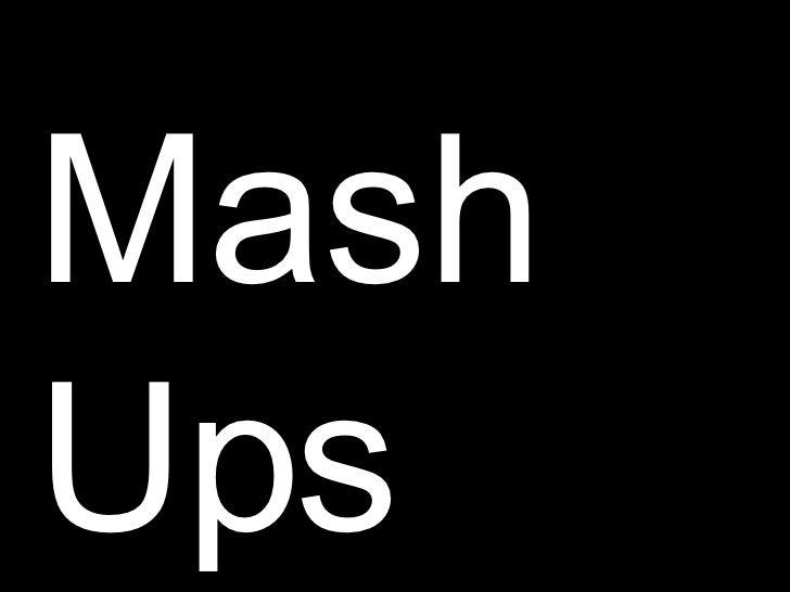Mash Ups