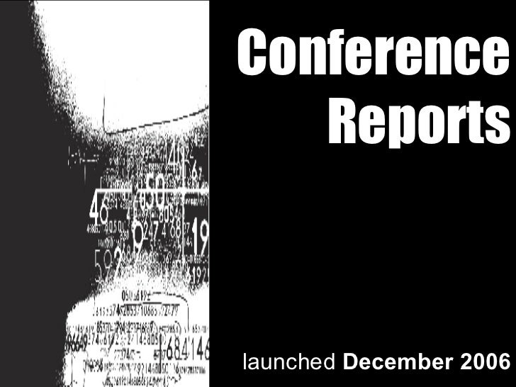 Conference Reports launched  December 2006