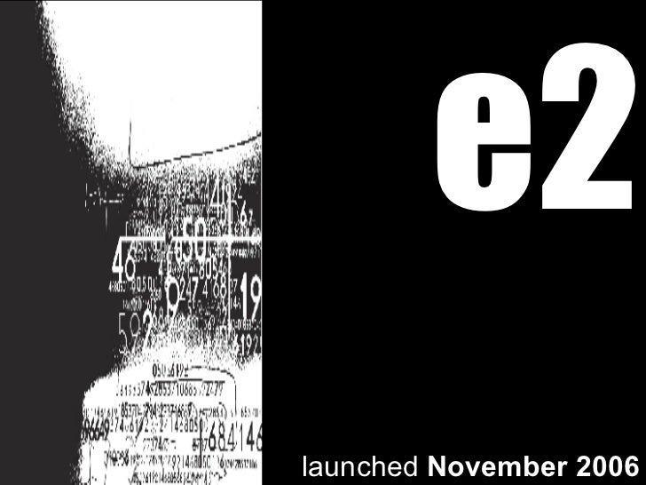 e2 launched  November 2006