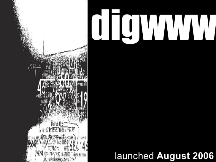 digwww launched  August 2006