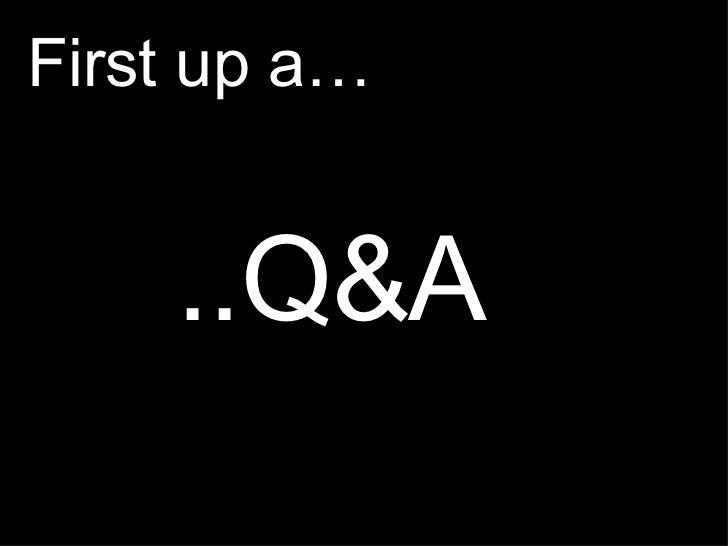 ..Q&A First up a…
