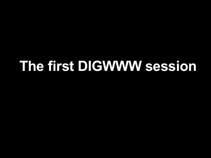 The first DIGWWW session