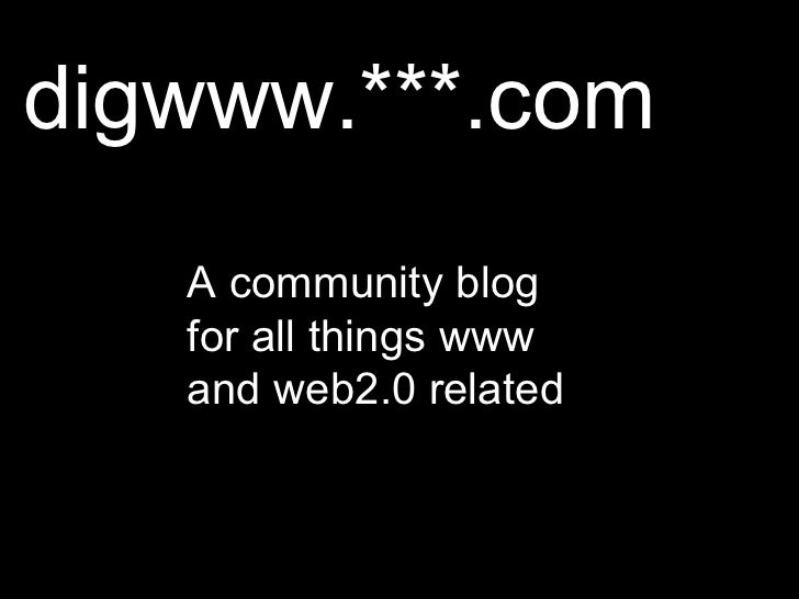 digwww.***.com A community blog for all things www and web2.0 related