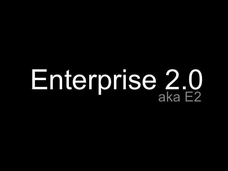 Enterprise 2.0 aka E2