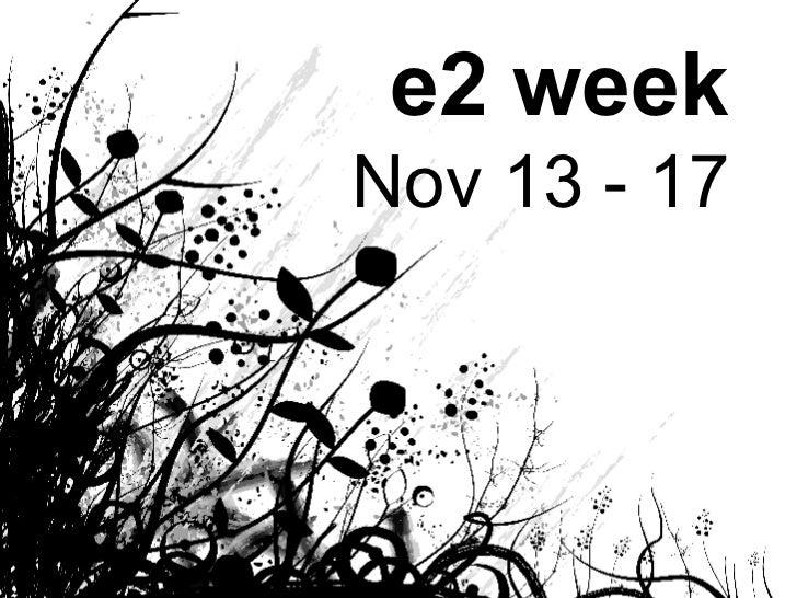 November 2006 e2 week Nov 13 - 17