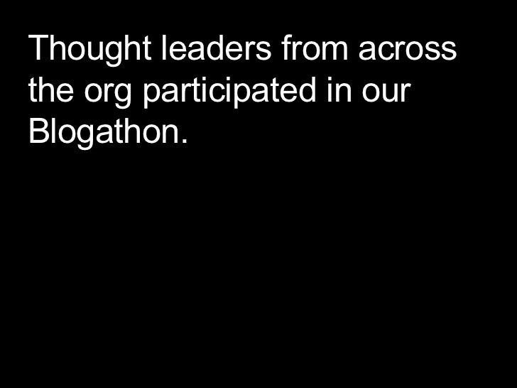 Thought leaders from across the org participated in our Blogathon.