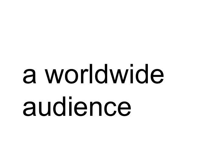 a worldwide audience