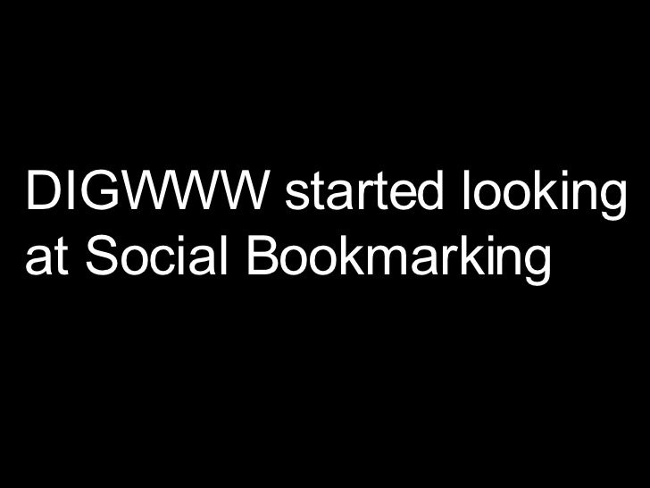 DIGWWW started looking at Social Bookmarking