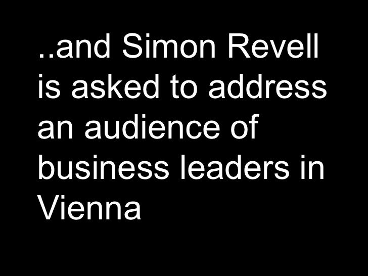 ..and Simon Revell is asked to address an audience of business leaders in Vienna