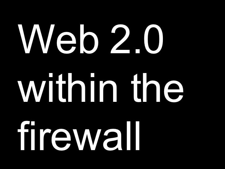 Web 2.0 within the firewall