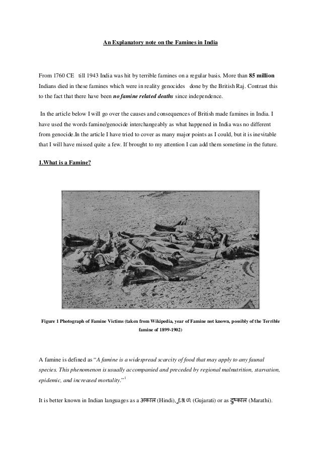An Explanatory note on the Famines in India  From 1760 CE till 1943 India was hit by terrible famines on a regular basis. ...
