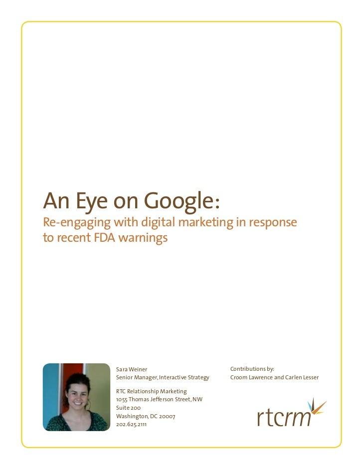 An Eye on Google:Re-engaging with digital marketing in responseto recent FDA warnings             Sara Weiner             ...
