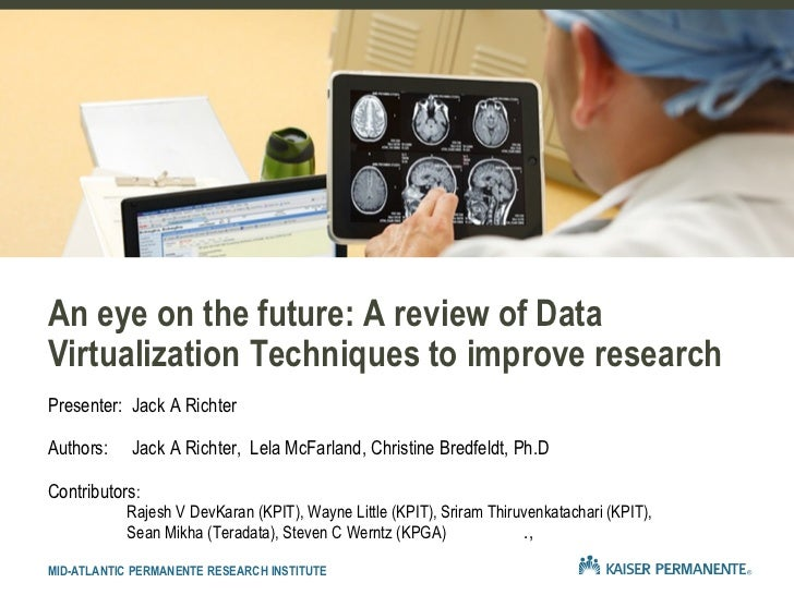 An eye on the future: A review of DataVirtualization Techniques to improve researchPresenter: Jack A RichterAuthors:    Ja...