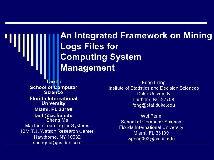 An Integrated Framework on Mining  Logs Files for Computing System  Management Tao Li School of Computer Science Florida I...