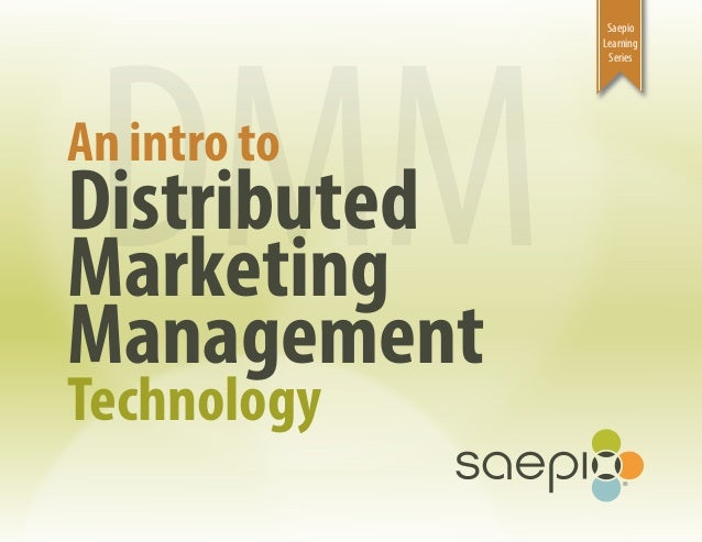 DMM               Saepio              Learning               SeriesAn intro toDistributedMarketingManagementTechnology