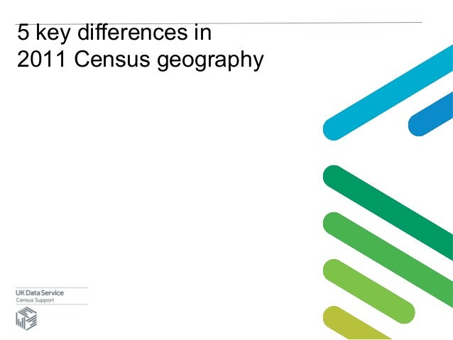 5 key differences in2011 Census geography