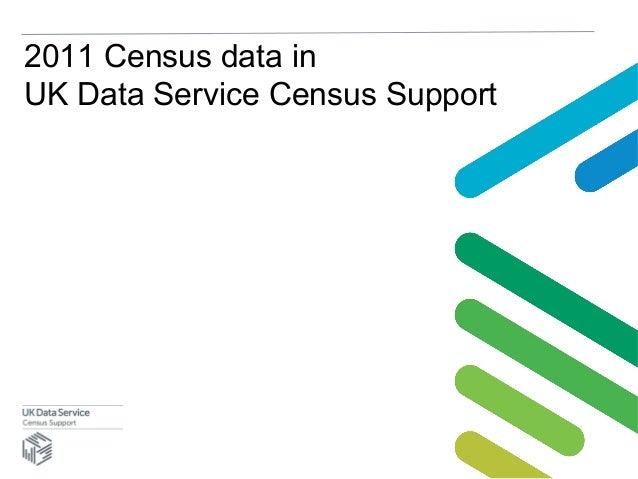 2011 Census data inUK Data Service Census Support