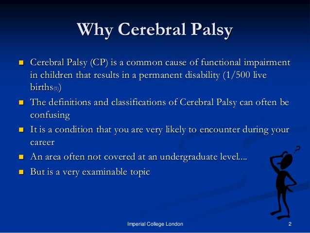 an introduction to cerebral palsy Sleep disorders in children with cerebral palsy - introduction in recent decades sleep duration has declined in children (magee, caputi, & iverson, 2012), and as a result of which sleep problems in children are very common, 20% to 42% children are encountered with sleep problems (bharti, mehta, & malhi, 2013.
