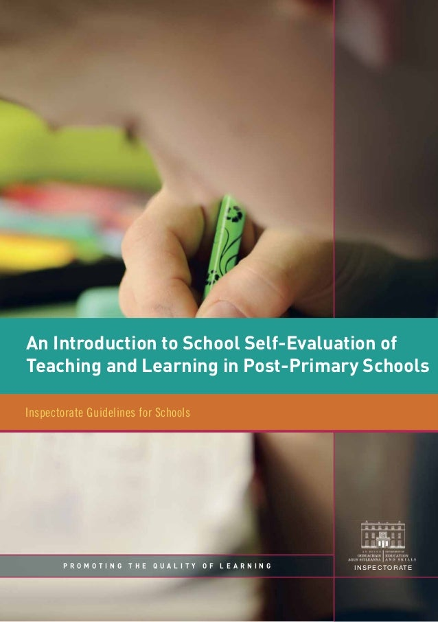 An Introduction to School Self-Evaluation of Teaching and Learning in Post-Primary Schools Inspectorate Guidelines for Sch...