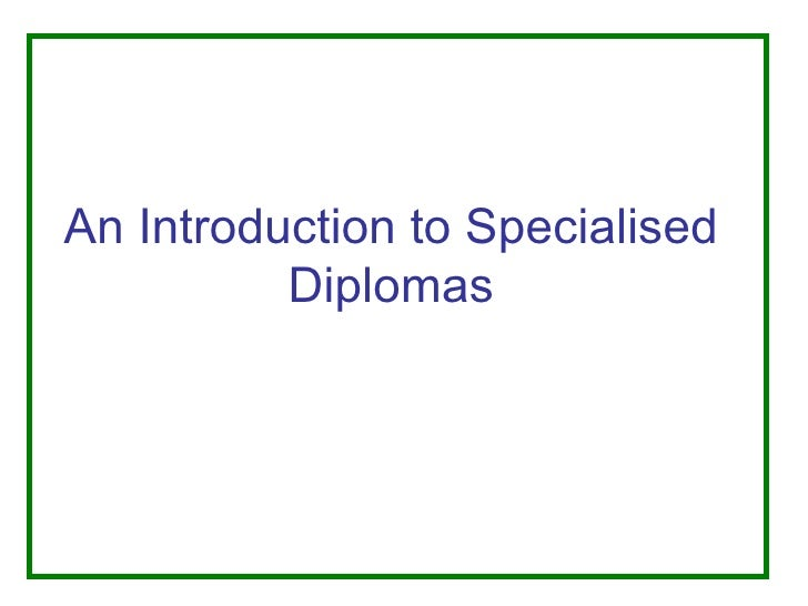 An Introduction to Specialised Diplomas