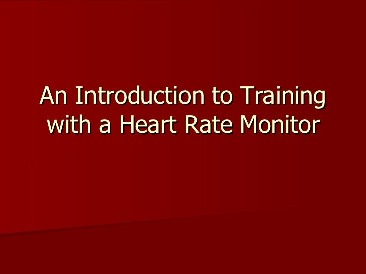 An Introduction to Training with a Heart Rate Monitor