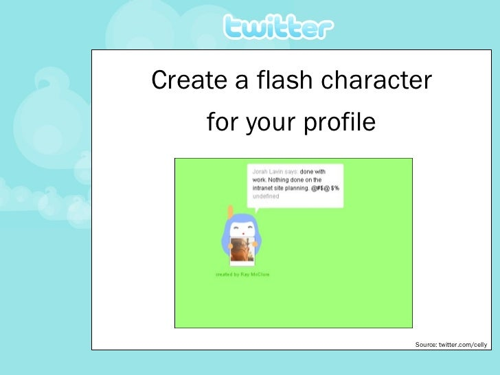 Create a flash character for your profile Source: twitter.com/celly