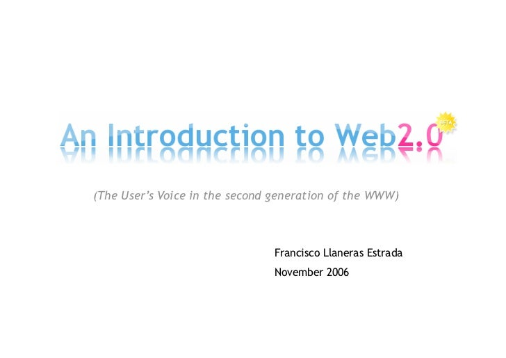 (The User's Voice in the second generation of the WWW)                                   Francisco Llaneras Estrada       ...