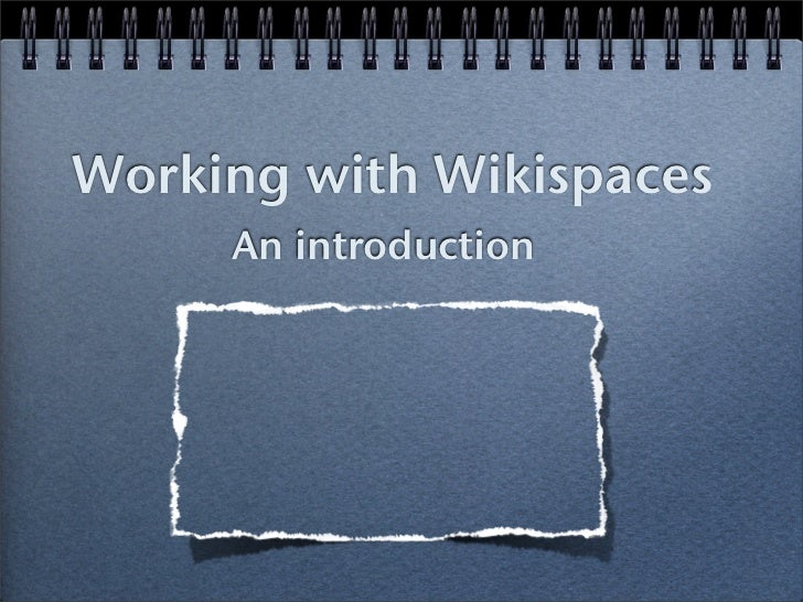 Working with Wikispaces      An introduction
